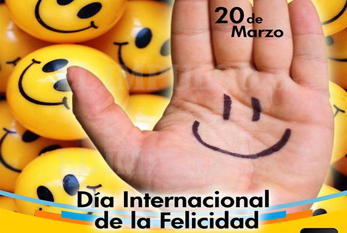 Cada  De Marzo Se Celebra El Dia Internacional De La Felicidad Con El Objetivo De Dar A Conocer La Importancia Y El Efecto Que Tiene En Las Personas El
