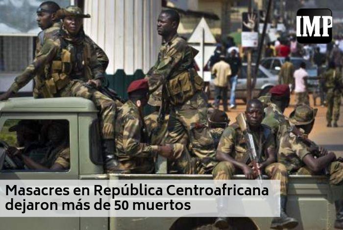 Masacres en República Centroafricana dejaron más de 50 muertos #24May